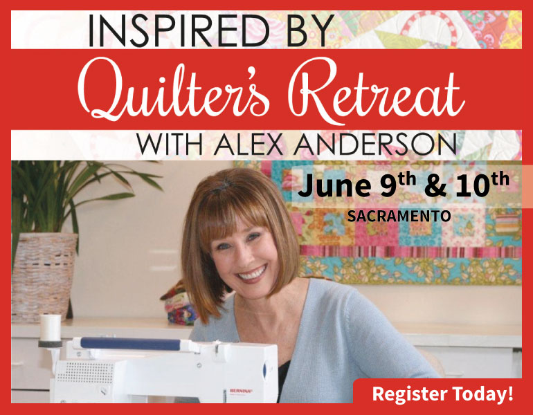Inspired By Quilters Retreat with Alex Anderson