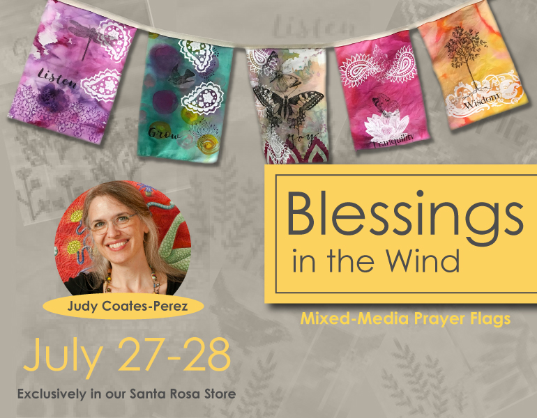 Blessings in the Wind Prayer Flags with Judy Coates Perez in Santa Rosa