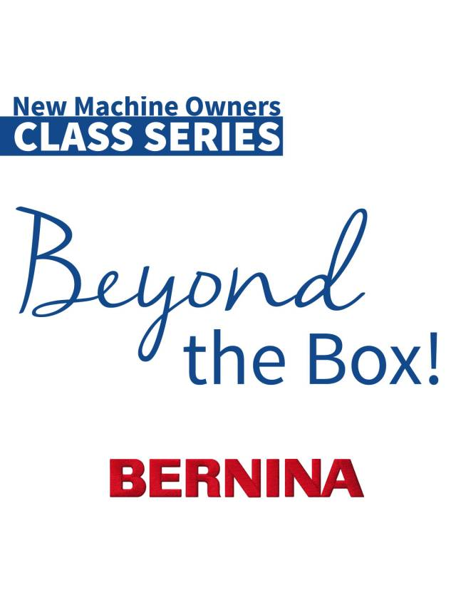 Beyond The Box Bernina Meissner Sewing